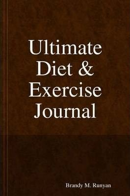 Ultimate Diet & Exercise Journal