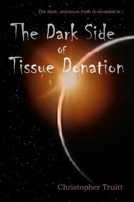 The Dark Side of Tissue Donation