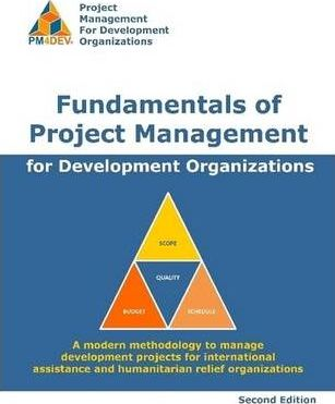 Fundamentals of Project Management for Development Organizations, 2nd Edition