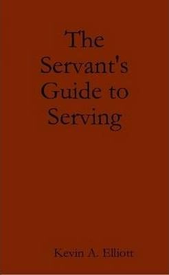 The Servant's Guide to Serving