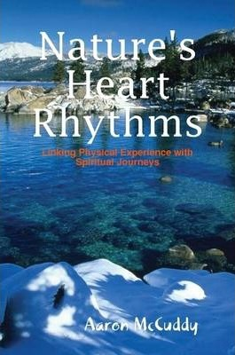 Nature's Heart Rhythms: Linking Physical Experience with Spiritual Journeys