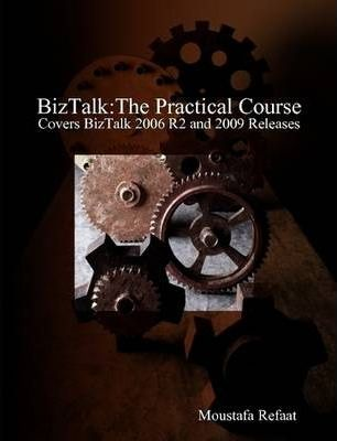 BizTalk: The Practical Course
