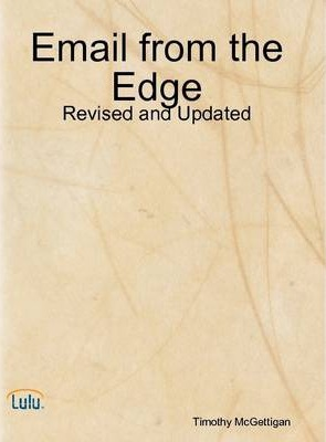 Email from the Edge: Revised and Updated
