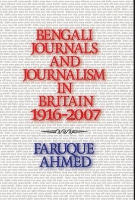 Bengali Journals and Journalism in Britain (1916-2007)