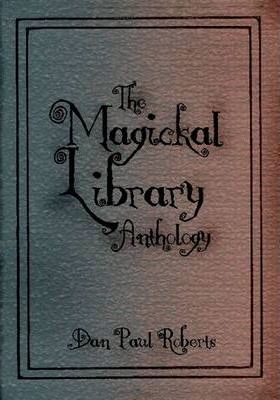 The Magickal Library Anthology