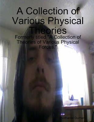 A Collection of Various Physical Theories