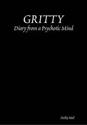 GRITTY: Diary from a Psychotic Mind