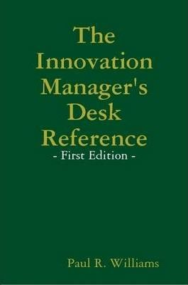 The Innovation Manager's Desk Reference