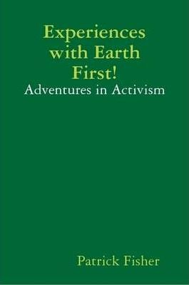 Experiences with Earth First!