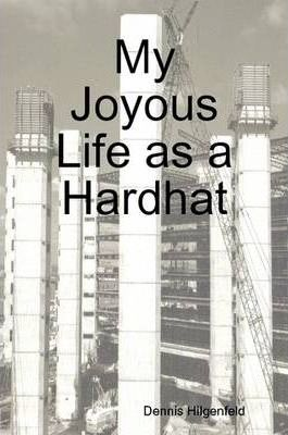 My Joyous Life as a Hardhat