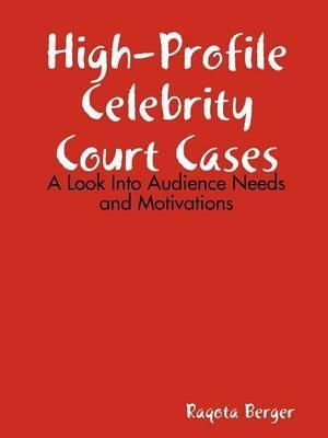 High-Profile Celebrity Court Cases: A Look Into Audience Needs and Motivations