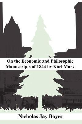 on the Economic and Philosophic Manuscripts of 1844 by Karl Marx
