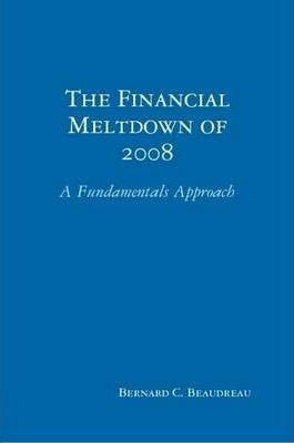The Financial Meltdown of 2008: A Fundamentals Approach