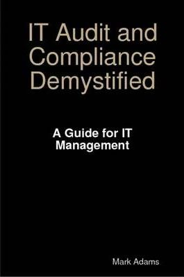 IT Audit & Compliance Demystified - A Guide for IT Management