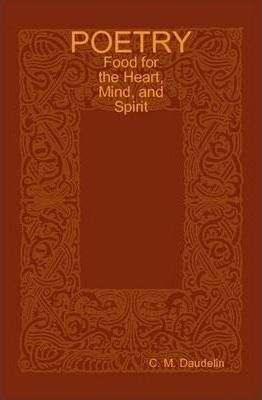 POETRY: Food for the Heart, Mind, and Spirit