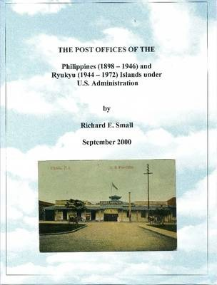 Post Offices of the Phiippine and Ryukyu Islands Under U.S. Administration
