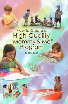 """How to Create a High Quality """"Mommy & Me"""" Program"""