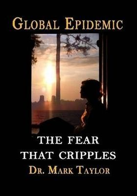 Global Epidemic The Fear That Cripples