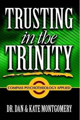 TRUSTING IN THE TRINITY: Compass Psychotheology Applied