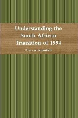Understanding the South African Transition of 1994