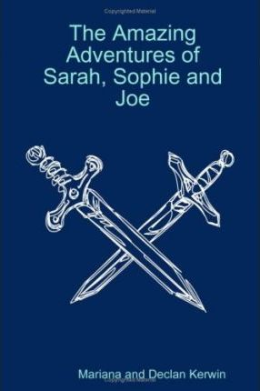 The Amazing Adventures of Sarah, Sophie and Joe