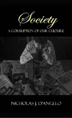 Society: A Corruption of Our Culture