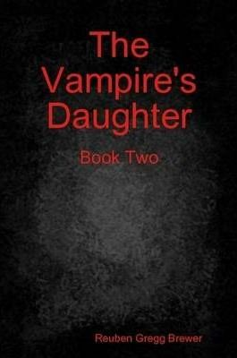 The Vampire's Daughter, Book Two