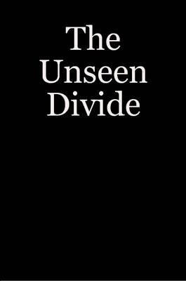 The Unseen Divide