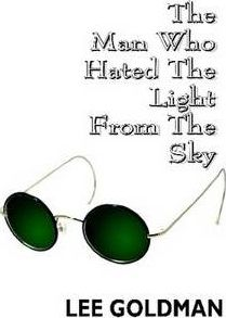 The Man Who Hated the Light from the Sky