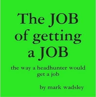 The JOB of Getting a JOB