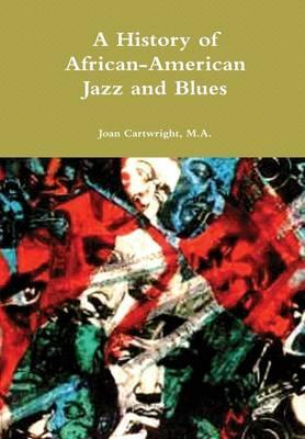 A History of African-American Jazz and Blues