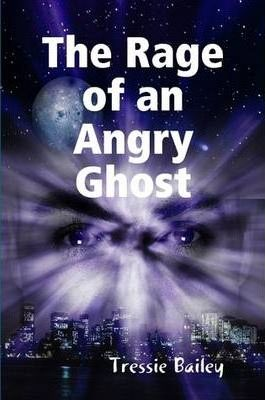 The Rage of an Angry Ghost