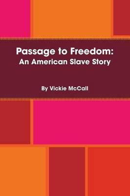 Passage to Freedom: An American Slave Story