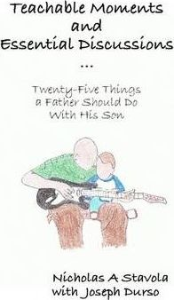Teachable Moments and Essential Discussions...Twenty-Five Things a Father Should Do With His Son