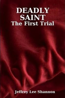 DEADLY SAINT: The First Trial
