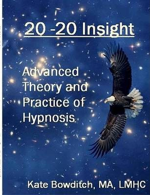 20-20 Insight Advanced Theory and Practice of Hypnosis