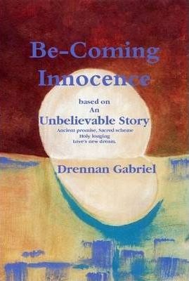 Be-Coming Innocence Based on An Unbelievable Story