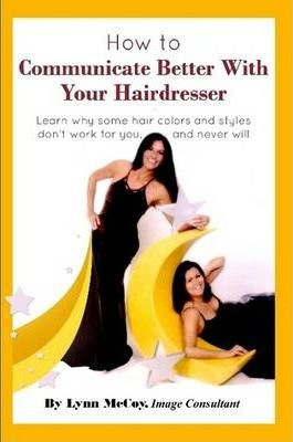 How to Communicate Better With Your Hairdresser
