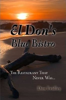 El Don's Blue Bistro, The Restaurant That Never Was