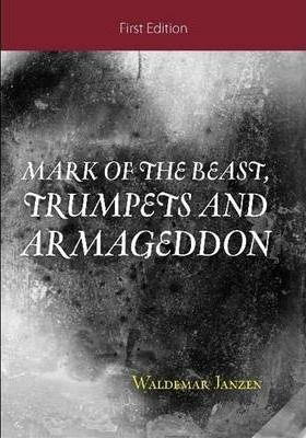 Mark of the Beast, Trumpets and Armageddon