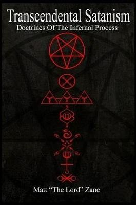 Transcendental Satanism: Doctrines Of The Infernal Process