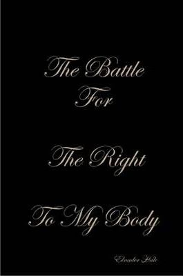 The Fight For The Right To My Body