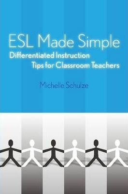 ESL Made Simple: Differentiated Instruction Tips for Classroom Teachers