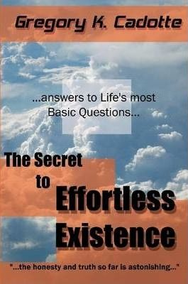 The Secret to Effortless Existence
