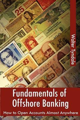 Fundamentals Of Offshore Banking: How To Open Accounts Almost Anywhere