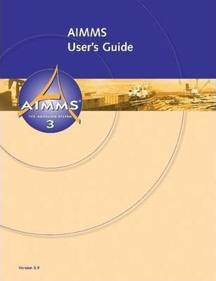 AIMMS 3.9 - User's Guide