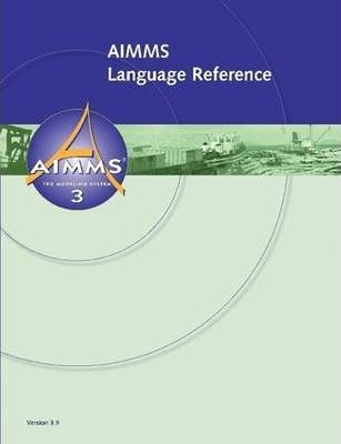 AIMMS 3.9 - Language Reference