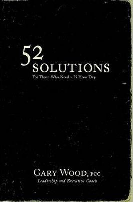 52 Solutions for Those Who Need a 25 Hour Day