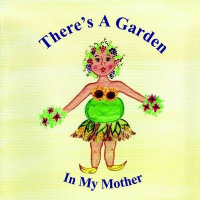 There's A Garden In My Mother