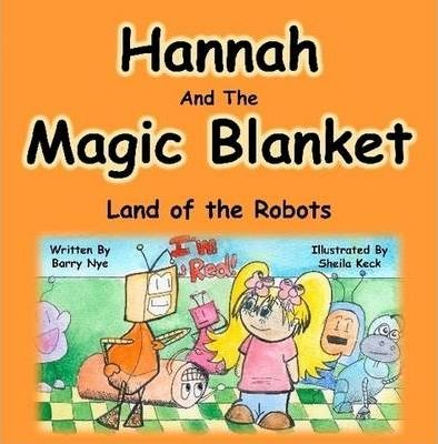 Hannah And The Magic Blanket - Land of the Robots
